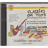 Classiks on Toys: The Enchanting Sound of Toys by Robert Lafond