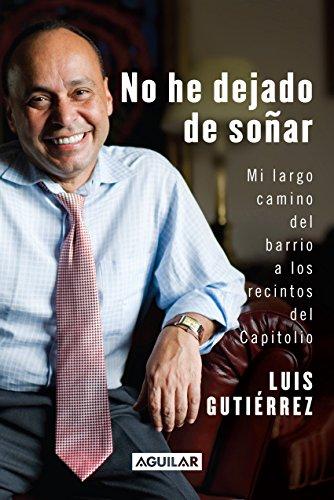 No he dejado de soñar. Mi largo camino del barrio a los recintos del Capitolio (Spanish Edition)