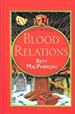 Front cover for the book Blood Relations by Rett MacPherson