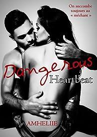 Dangerous Heartbeat par  Amélie C. Astier