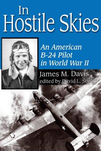 In Hostile Skies: An American B-24 Pilot in World War II (North Texas Military Biography and Memoir Series)