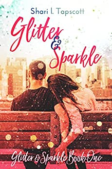 Glitter and Sparkle (The Glitter and Sparkle Series Book 1) by [Tapscott, Shari L.]