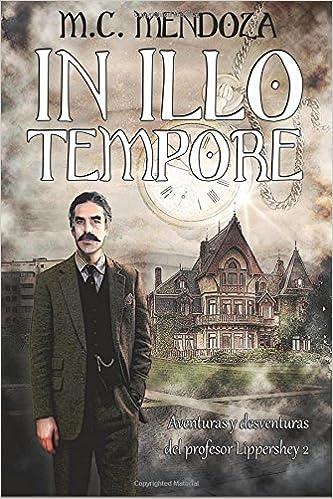 In Illo Tempore: Volume 2 (Aventuras del profesor Lippershey)