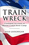 Train Wreck, Julie Geoghegan, 1608363481
