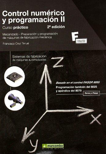 Descargar Libro Control Numérico Y Programación Ii : Sistemas De Fabricación De Máquinas Automatizadas Francisco Cruz Teruel