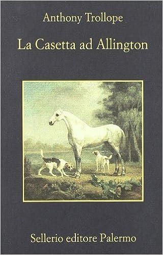 La casetta ad Allington (La memoria): Amazon.es: Anthony Trollope, R. Cazzullo: Libros en idiomas extranjeros