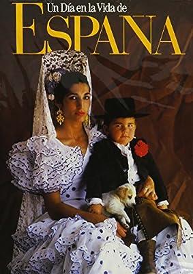 un dia en la vida de espana day in the life of spain spanish edition