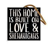 Home is Built on Love & Shenanigans | 4-inch by 4-inch | Featuring Suede Leather Strap | Family Quote on Wood Block Sign for Home Wall Decor