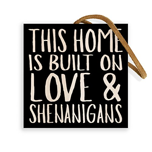 Home is Built on Love & Shenanigans | 4-inch by 4-inch | Featuring Suede Leather Strap | Family Quote on Wood Block Sign for Home Wall (Wood Block Decor)