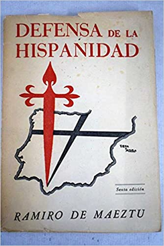 DEFENSA DE LA HISPANIDAD: Amazon.es: DE MAEZTU Ramiro: Libros