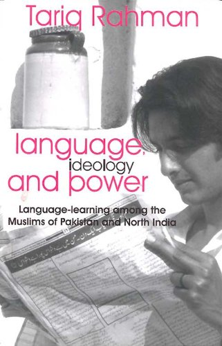 Language, Ideology and Power: Language-Learning Among the Muslims of Pakistan and North India ebook