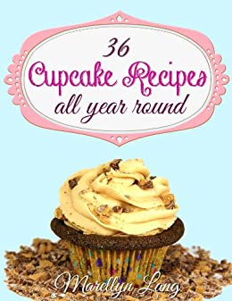36 Cupcake Recipes All Year Round by [Lang, Marellyn]