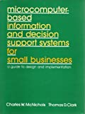 Microcomputer-Based Information and Decision Support Systems, McNichols, Charles W. and Clark, Thomas, 0835943593