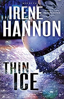 Thin Ice (Men of Valor Book #2): A Novel by [Hannon, Irene]