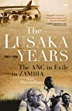 The Lusaka Years, Hugh Macmillan, 1431408212