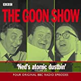 The Goon Show: Volume 19: Ned's Atomic Dustbin: Four Original BBC Radio Episodes Vol 19 (BBC Radio Collection)