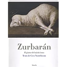 Zurbaran: El pintor del Misticismo / the Painter of Mysticism
