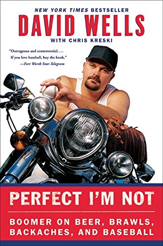 Download Perfect I'm Not: Boomer on Beer, Brawls, Backaches, and Baseball ebook