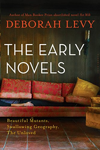 The Early Novels: Beautiful Mutants, Swallowing Geography, The Unloved