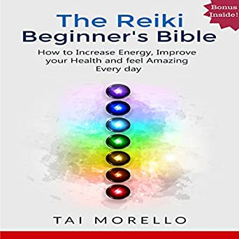 Amazon com: The Reiki Beginner's Bible: The Ultimate Guide