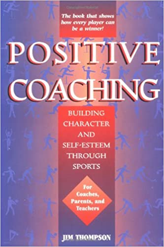 Building Character and Self-Esteem Through Youth Sports Positive Coaching