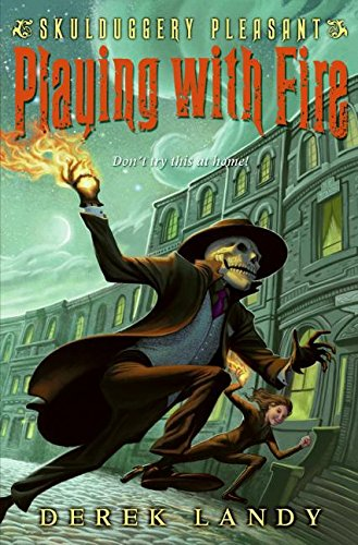 Playing with Fire (Skulduggery Pleasant, Book 2) pdf epub