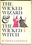The Wicked Wizard and the Wicked Witch, Seymour Leichman, 015296455X