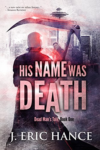 His Name Was Death (Dead Man's Tale Book 1)