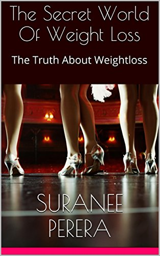 The Secret World Of Weight Loss: The Truth About Weightloss