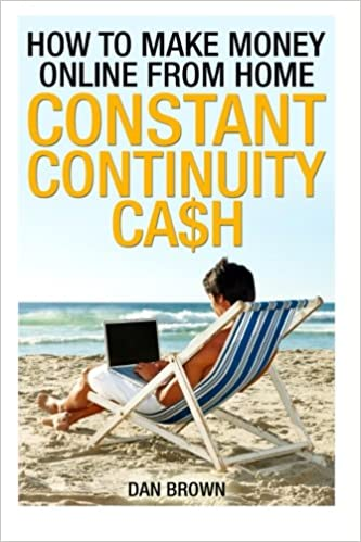 How To Make Money Online From Home: Constant Continuity Cash