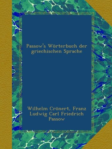 Passow's Wörterbuch der griechischen Sprache (German Edition)