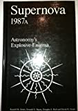 img - for Supernova 1987A: Astronomy's Explosive Enigma book / textbook / text book