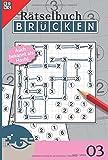 Brücken-Rätselbuch 03 (Brücken Rätselbuch / Logik-Rätsel)