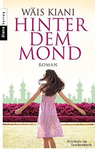 Hinter dem Mond: Roman