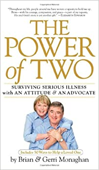 The Power of Two: Surviving Serious Illness with an Attitude and an Advocate
