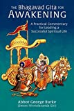 img - for The Bhagavad Gita for Awakening: A Practical Commentary for Leading a Successful Spiritual Life book / textbook / text book
