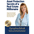 Asset Protection Secrets of a Real Estate Millionaire
