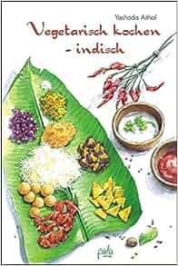 vegetarisch kochen indisch 9783895661532 books. Black Bedroom Furniture Sets. Home Design Ideas