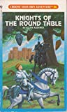 Knights of the Round Table (Choose Your Own Adventure No. 86)