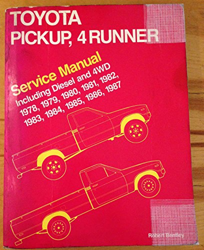Toyota Pickup, 4Runner Service Manual Including Diesel and 4Wd 1978-1987