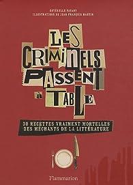 Les criminels passent à table par Estérelle Payany