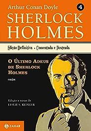 O último adeus de Sherlock Holmes: Sherlock Holmes – vol. 4 (contos)
