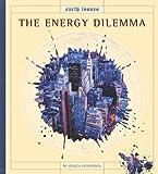 The Energy Dilemma, Jessica Gunderson, 1583419802