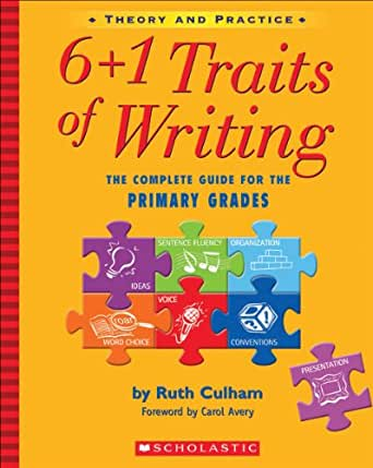 6 + 1 traits of writing: the complete guide for the primary grades.