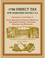 1798 Direct Tax New Hampshire District #13, Consisting of the Towns of Alton, Brookfield, Effingham, Middleton, New Durham, xOssipee, Tuftonboro, Wakefield, and Wolfeboro