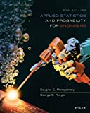 Applied Statistics and Probability for Engineers, Montgomery, Douglas C., 1118539710