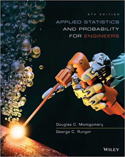 Applied Statistics and Probability for Engineers 6th Edition by Douglas C. Montgomery (Author), George C. Runger  (Author)