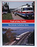 img - for Trail of the Turbo: The Amtrak Turboliner Story book / textbook / text book