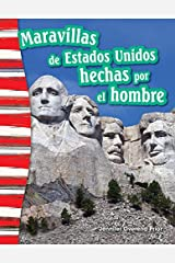 Maravillas de Estados Unidos hechas por el hombre (America's Man-Made Landmarks) (Social Studies Readers : Content and Literacy) (Spanish Edition) Kindle Edition
