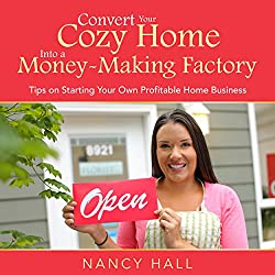 Convert Your Cozy Home into a Money-Making Factory
